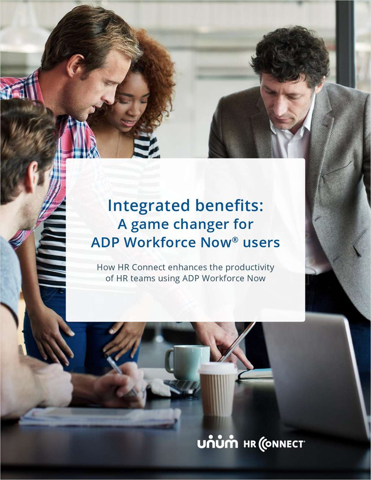 HR Guide to Integrating Benefits with Unum and ADP Workforce Now®