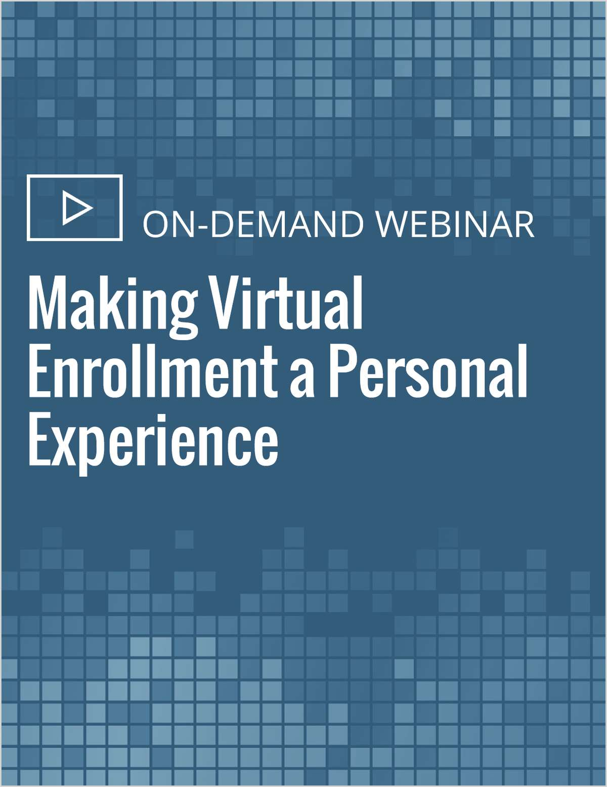 Making Virtual Enrollment a Personal Experience