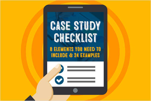Case Study Checklist: 8 Elements You Need to Include & 24 Examples