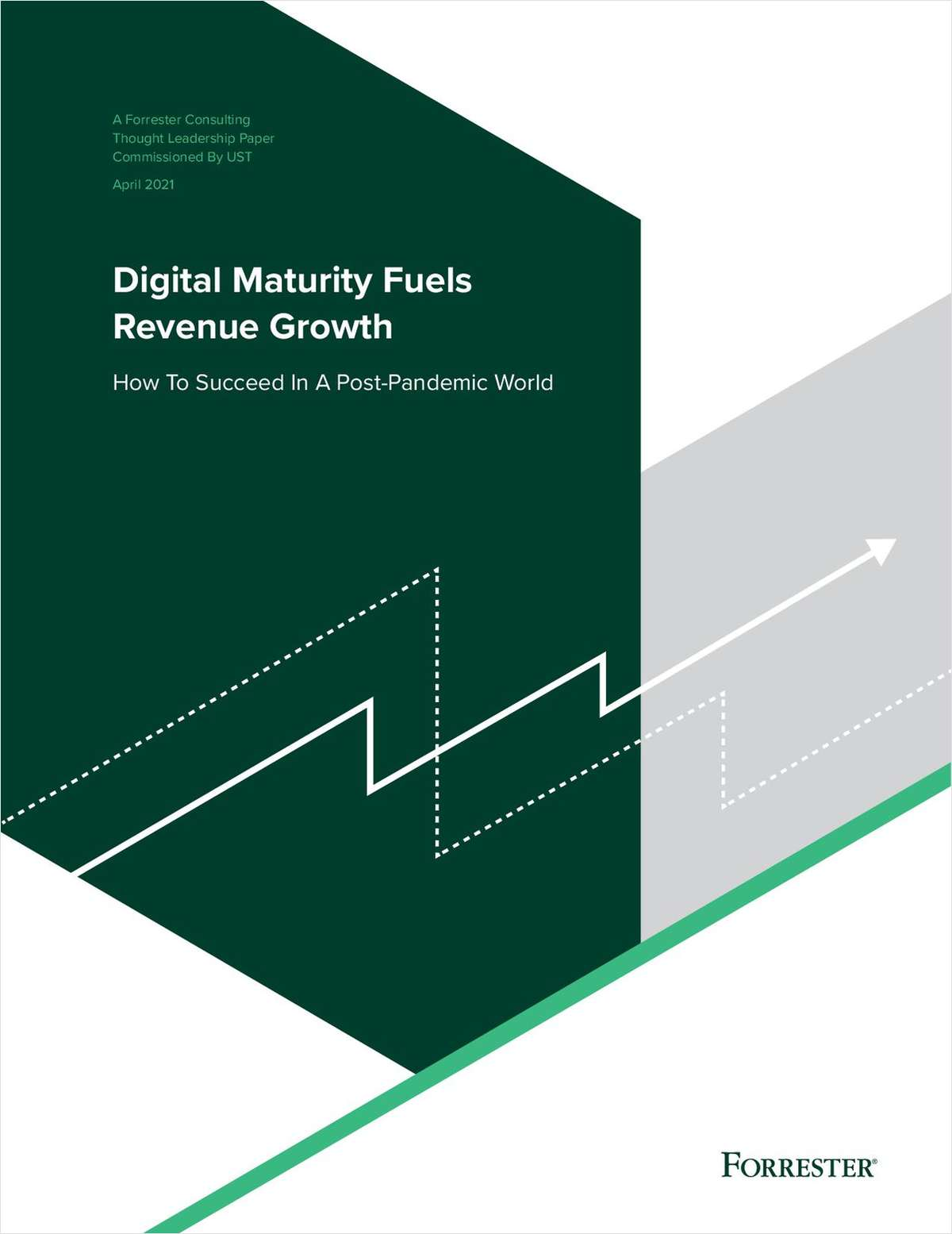 Forrester Consulting: Digital Maturity Fuels Growth, a Study commissioned by UST