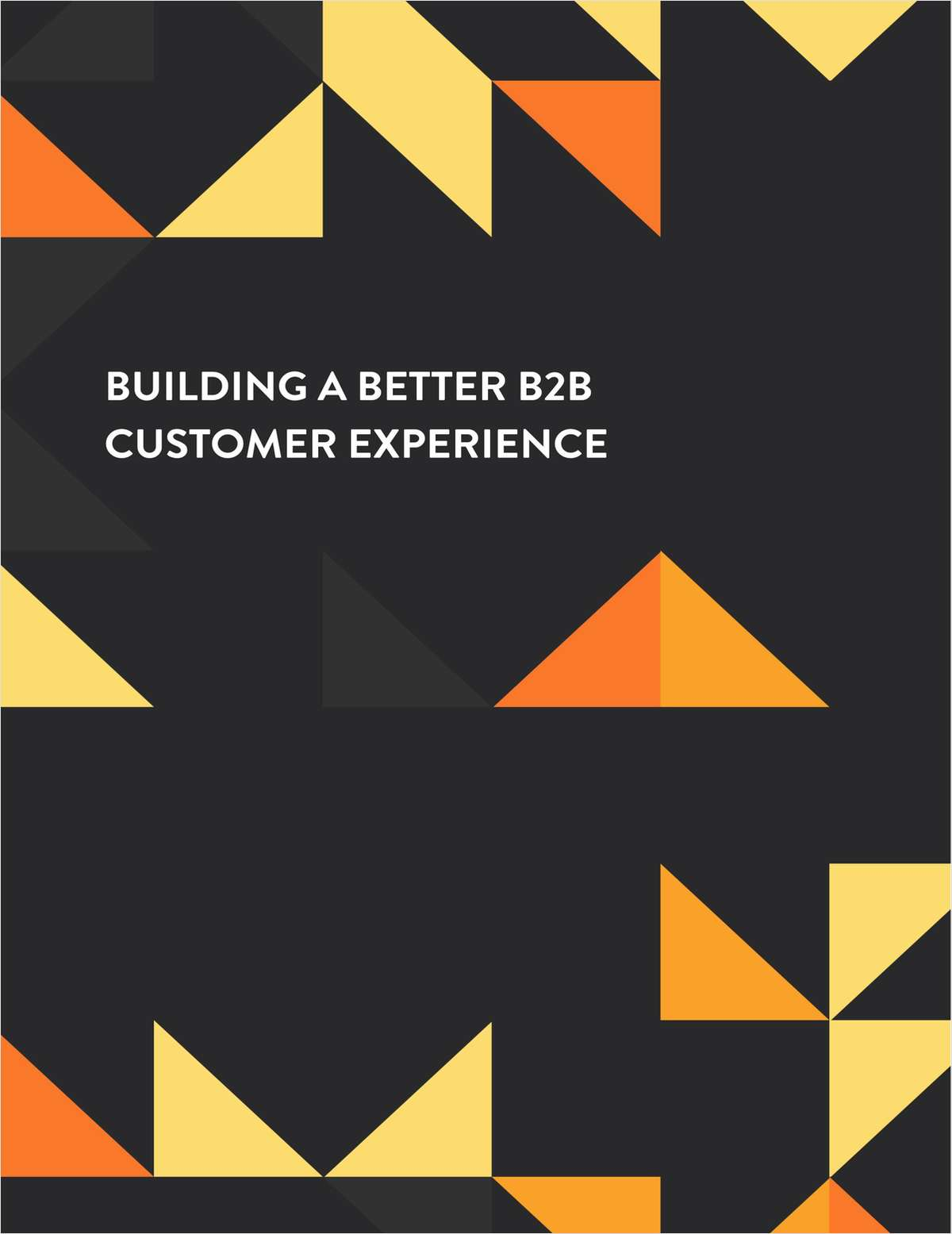 Building a Better B2B Customer Experience