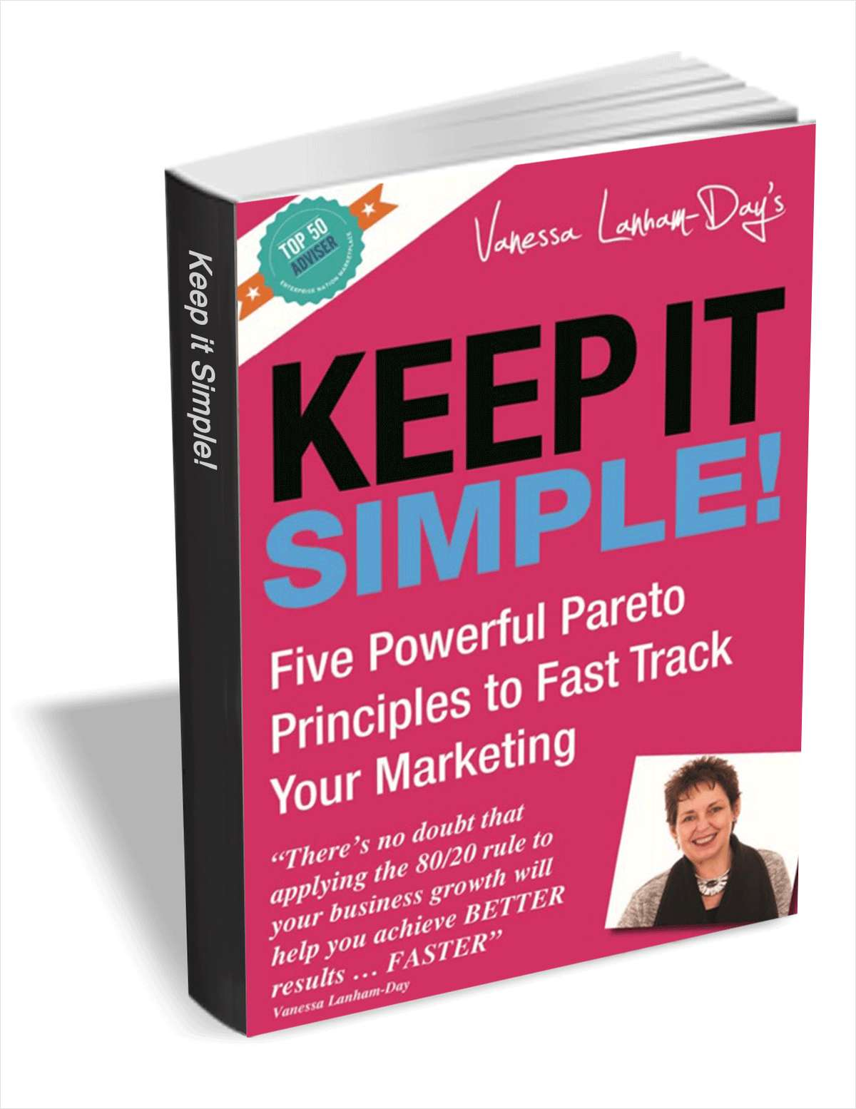 Keep it Simple - Five Powerful Pareto Principles to Fast Track Your Marketing