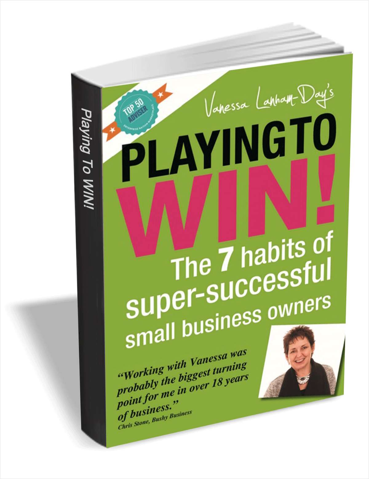Playing to Win - The 7 Habits of Super Successful Small Business Owners