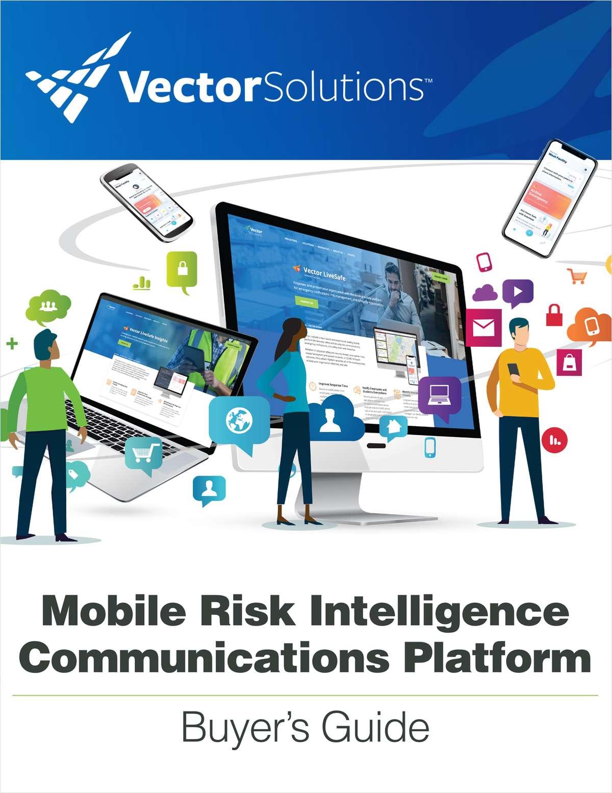Mobile Risk Intelligence Communications Platform Buyer's Guide