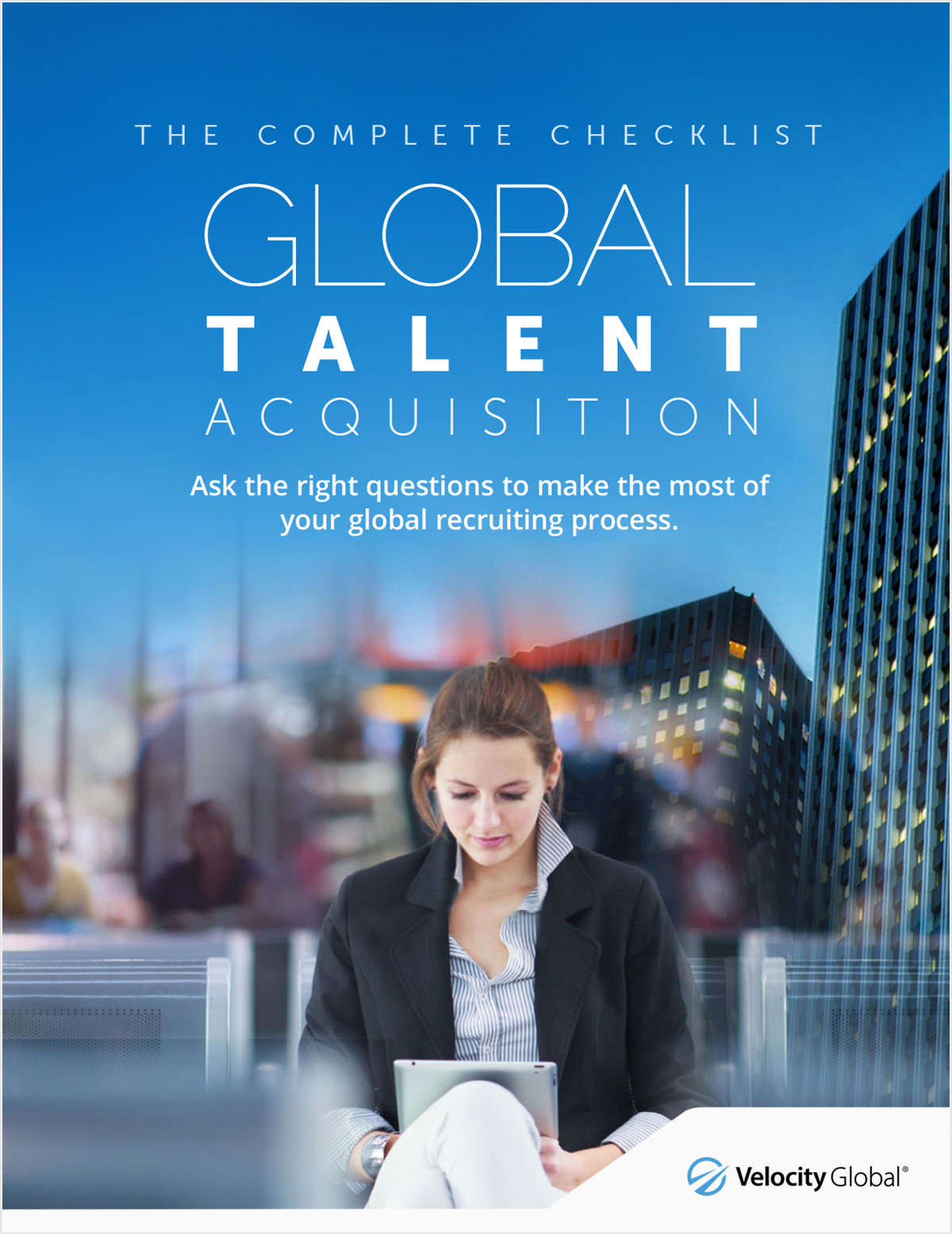Global Talent Acquisition: The Complete Checklist