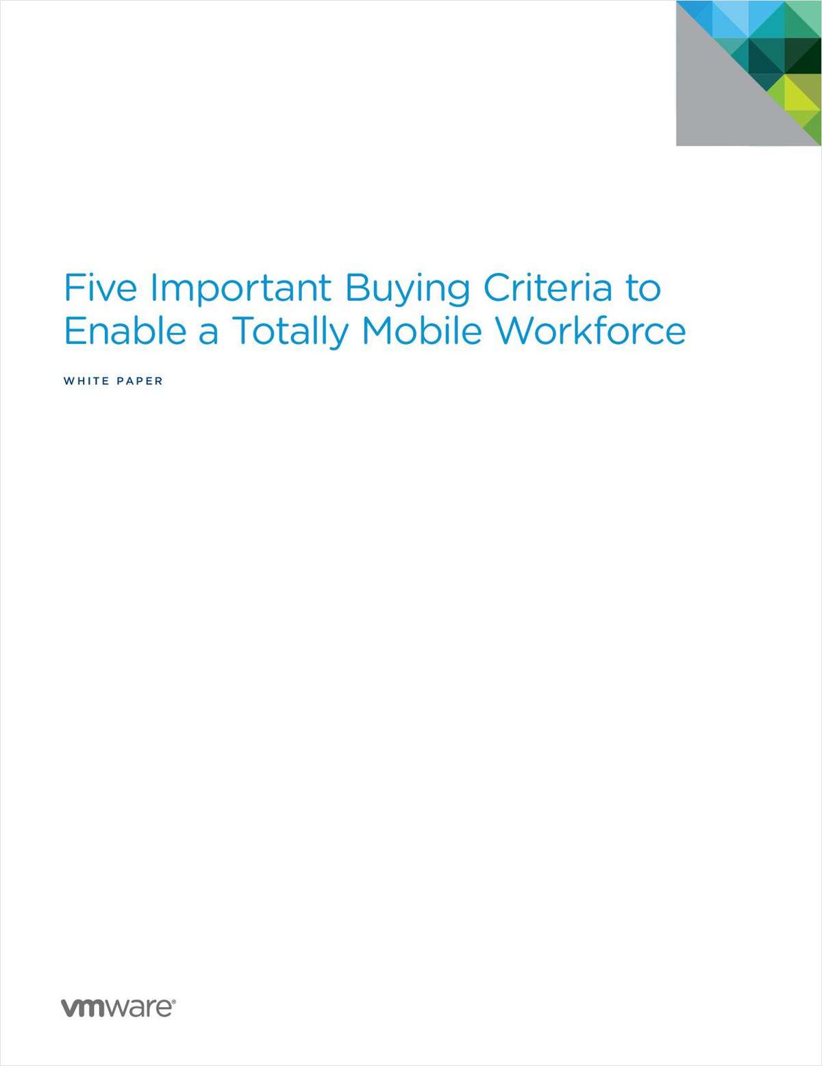 Five Important Buying Criteria to Enable a Totally Mobile Workforce