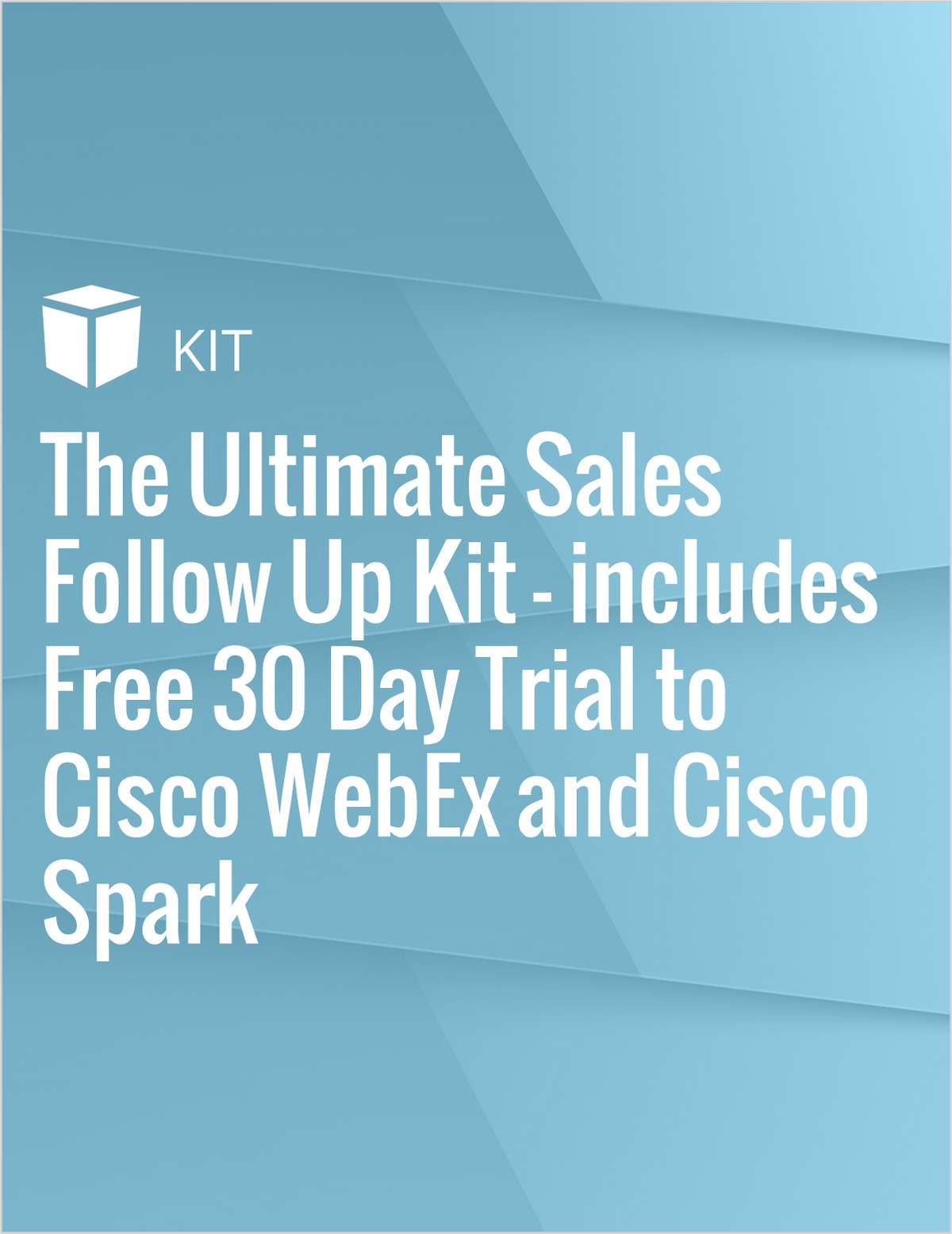 The Ultimate Sales Follow Up Kit - includes Free 30 Day Trial to Cisco WebEx and Cisco Spark‎