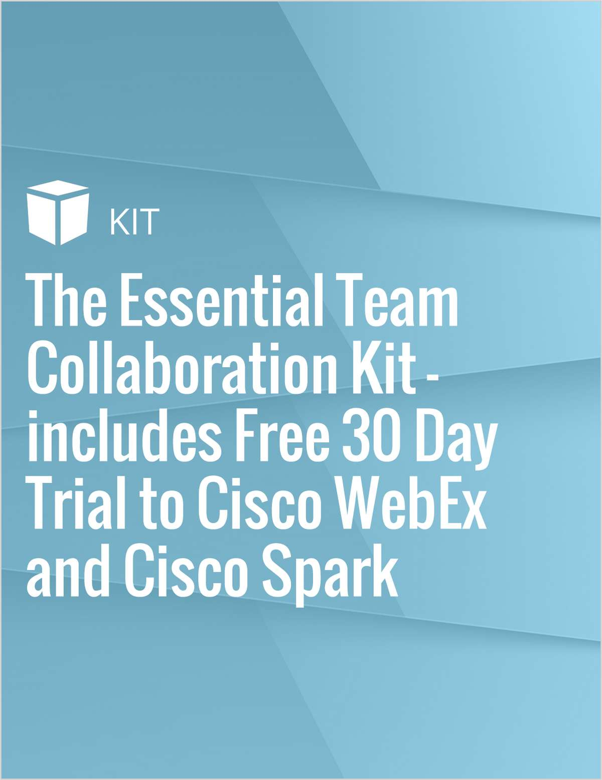The Essential Team Collaboration Kit - includes Free 30 Day Trial to Cisco WebEx and Cisco Spark