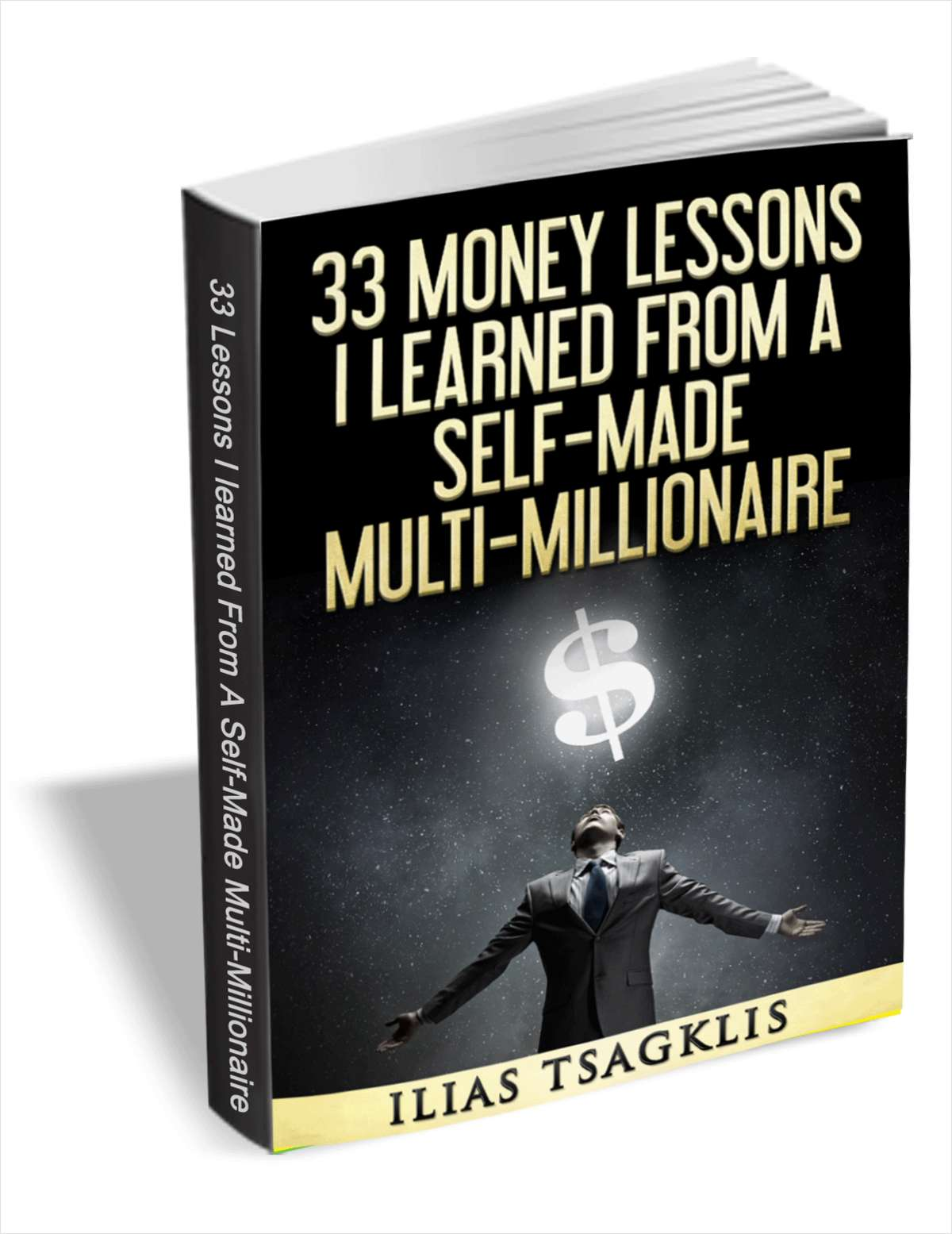 33 Money Lessons I Learned from a Self-Made Multi-Millionaire
