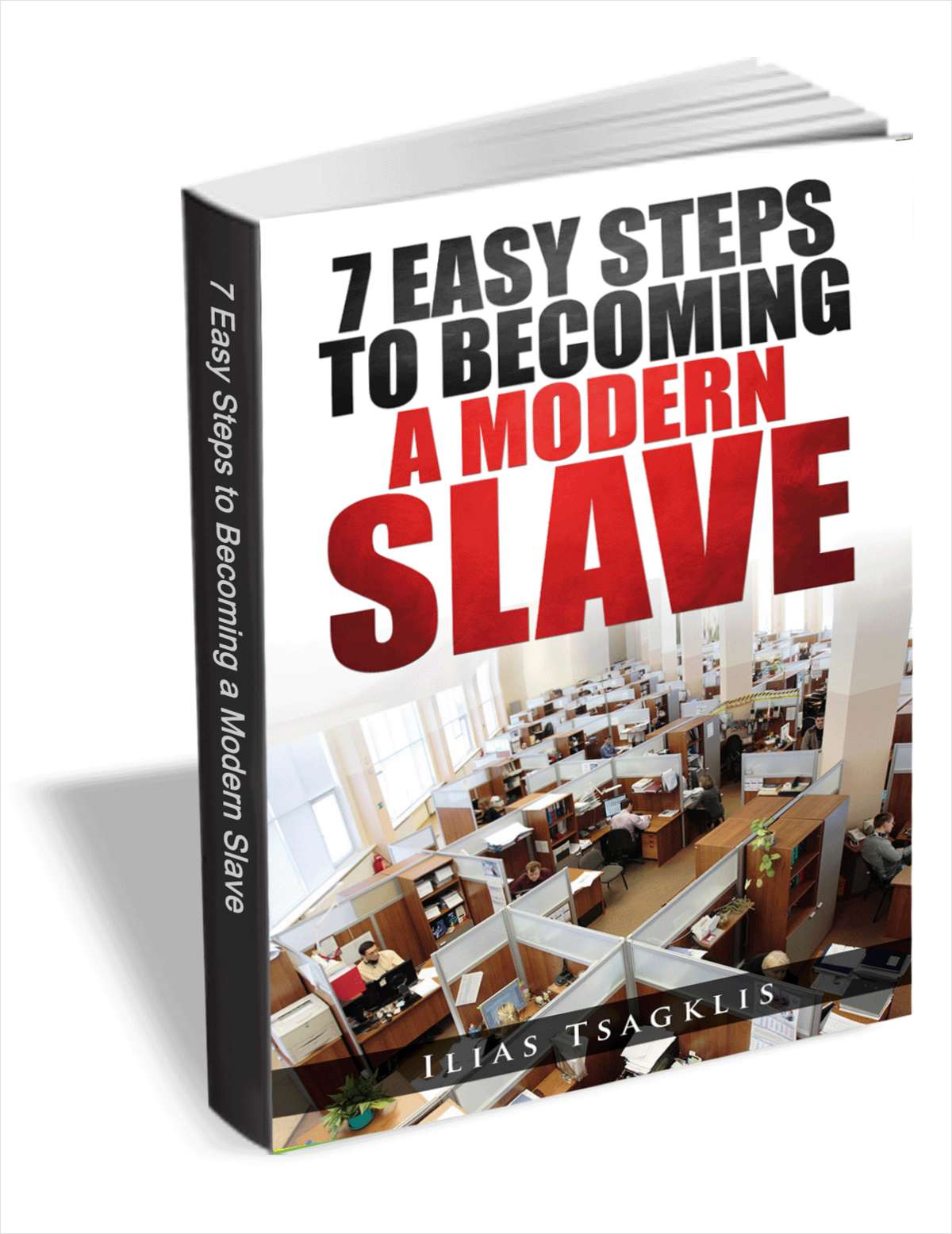 7 Easy Steps to Becoming a Modern Slave