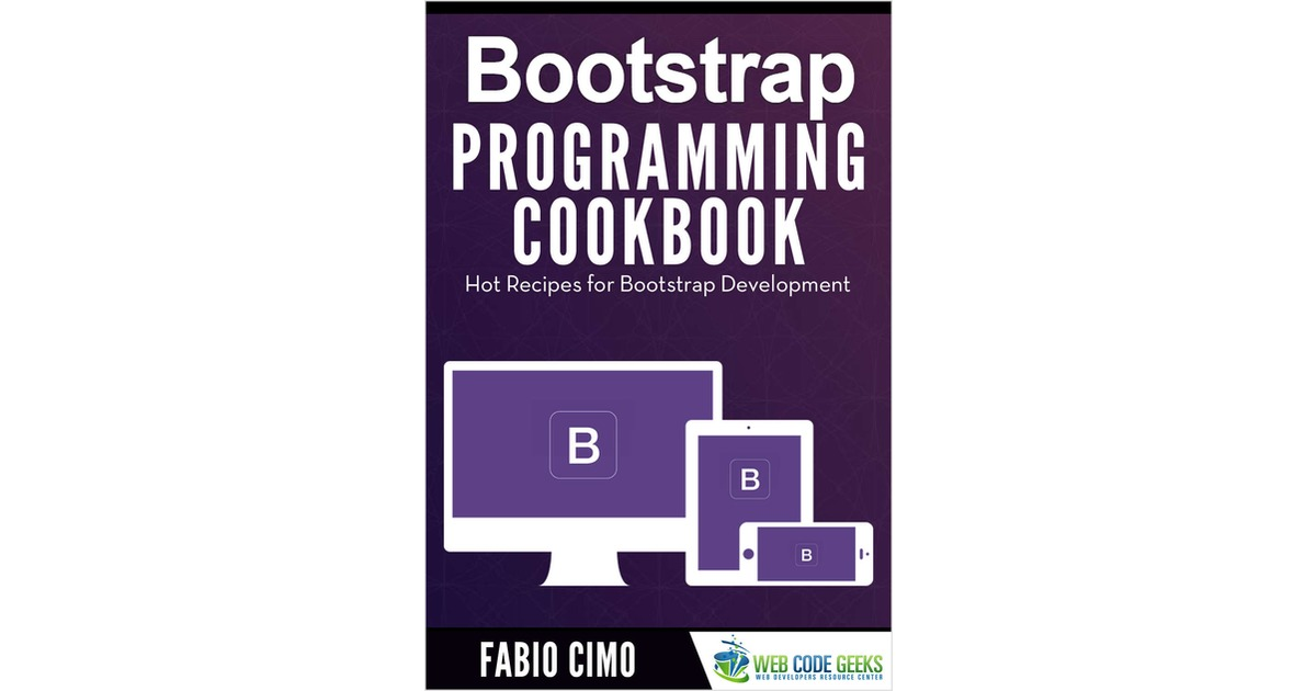 Bootstrap Programming Cookbook, Free Web Code Geeks eBook