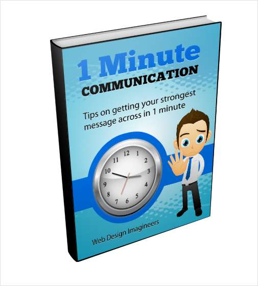 1 Minute Communication - Tips on Getting Your Strongest Message Across in 1 Minute