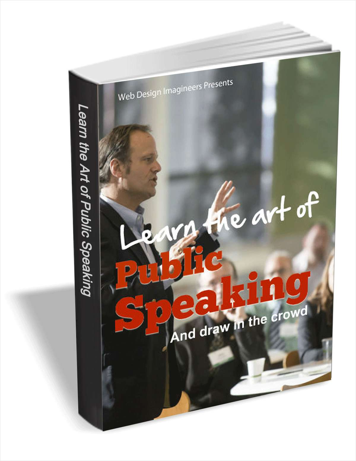 Learn the Art of Public Speaking and Draw in the Crowd