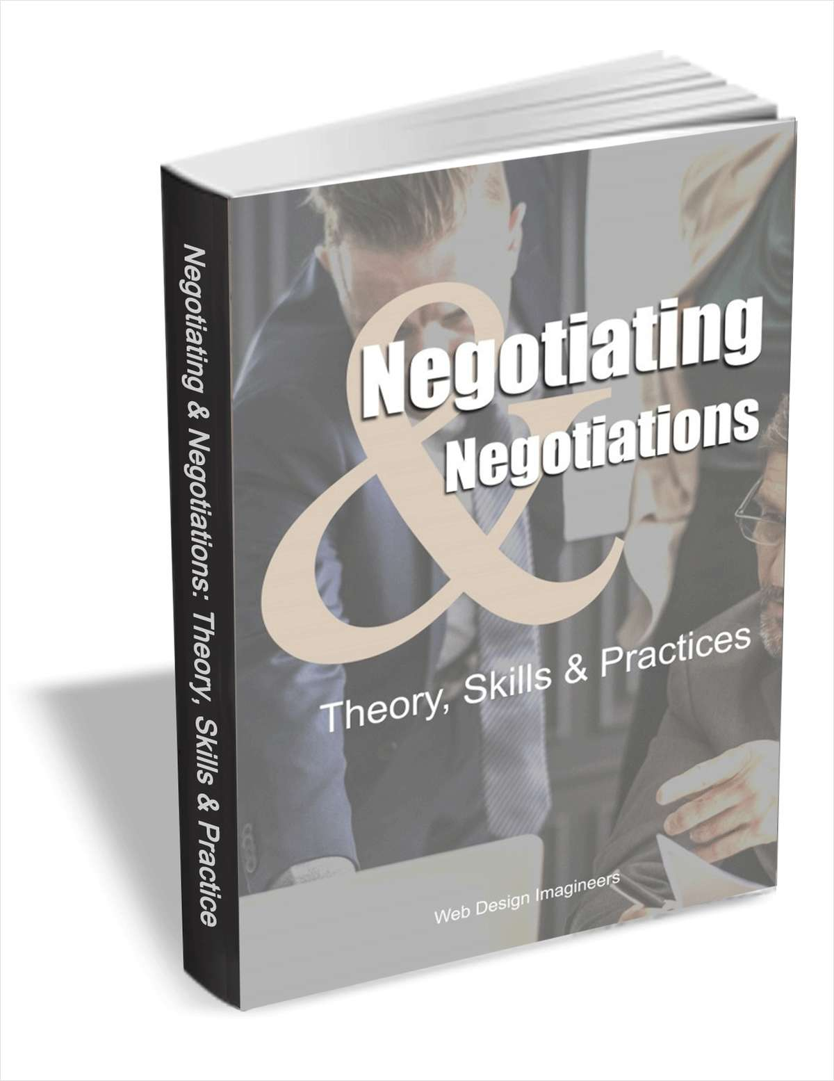 Negotiating & Negotiations - Theory, Skills & Practices