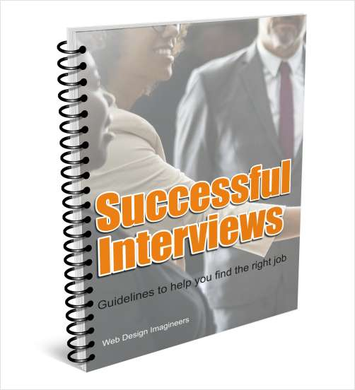 Successful Interviews: Guidelines to Help you Find the Right Job