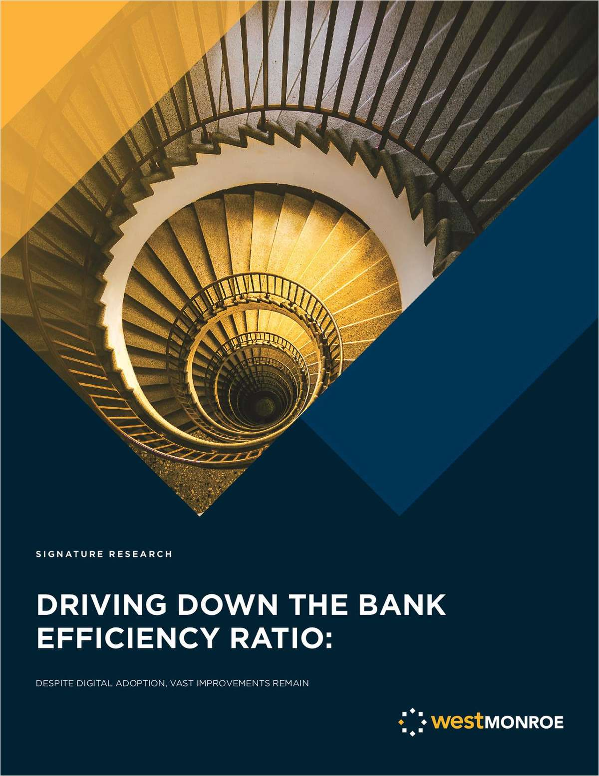 Driving Down the Bank Efficiency Ratio: Despite Digital Adoption, Vast Improvements Remain