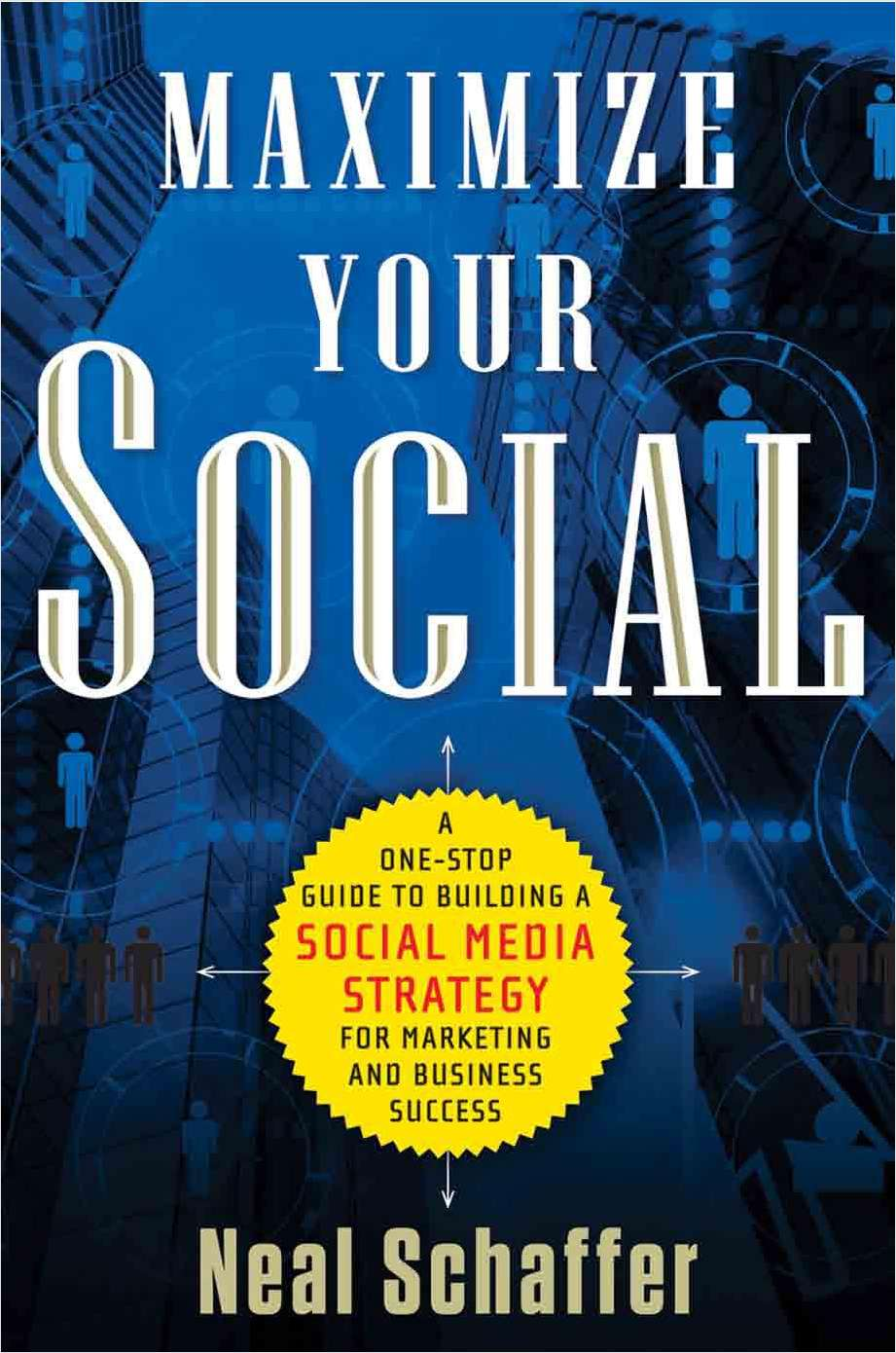 Maximize Your Social: A One-Stop Guide to Building a Social Media Strategy for Marketing and Business Success-- Complimentary Excerpt
