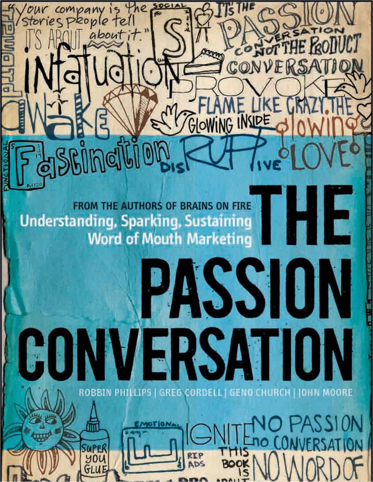 The Passion Conversation: Understanding, Sparking, and Sustaining Word of Mouth Marketing-- Complimentary Excerpt