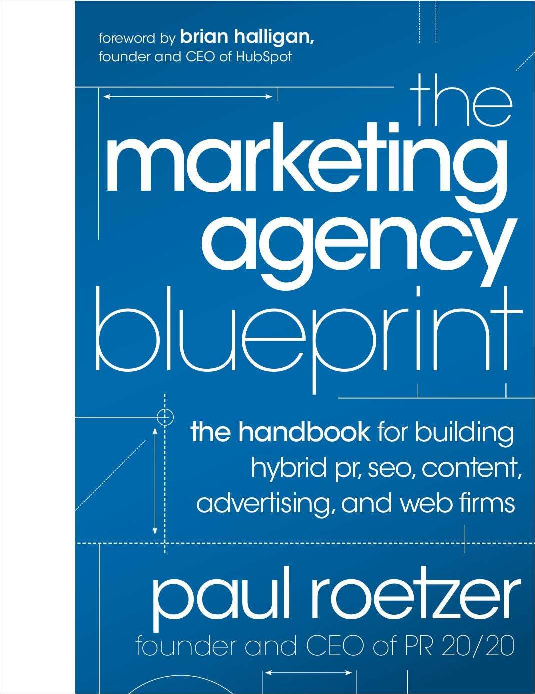 The Marketing Agency Blueprint: The Handbook for Building Hybrid PR, SEO, Content, Advertising, and Web Firms--Free Sample Chapter