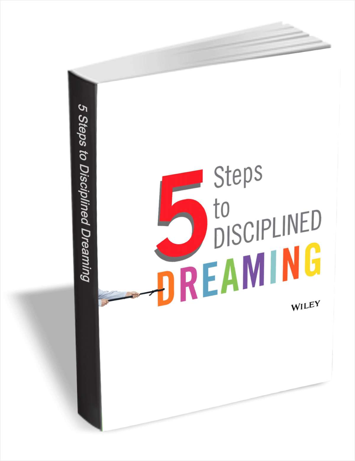 5 Steps to Disciplined Dreaming