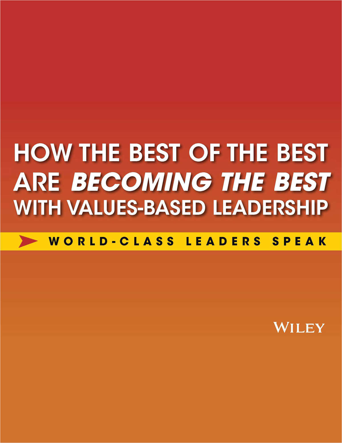 The Best of the Best in Values-Based Leadership