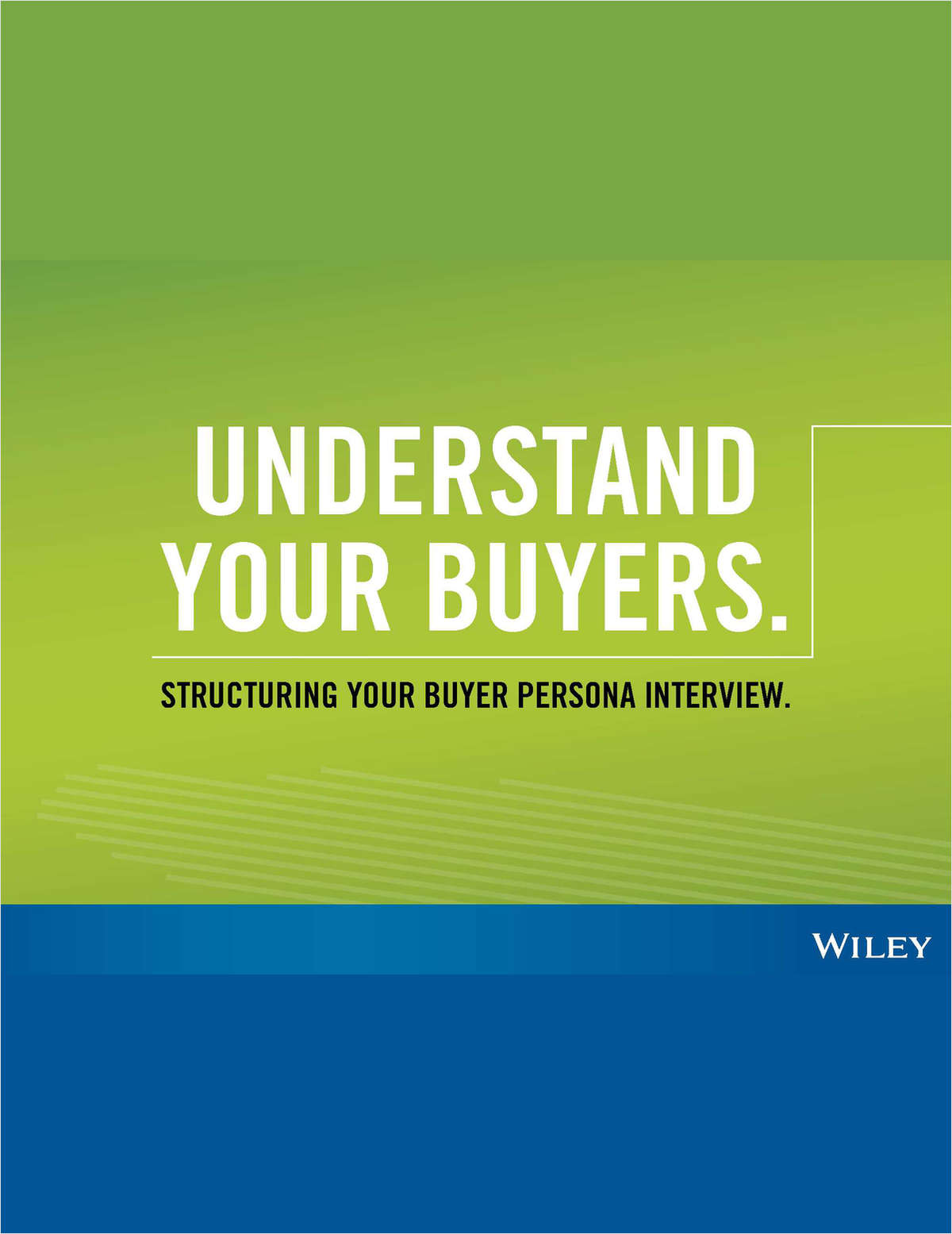 Understand Your Buyers: Structuring Your Buyer Persona Interview