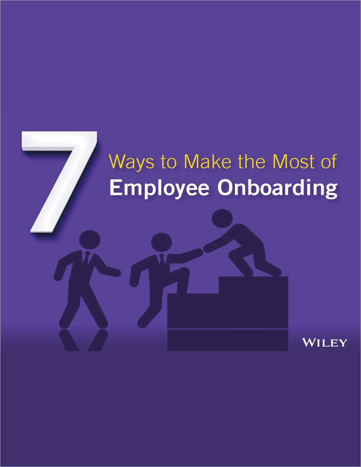7 Ways to Make the Most of Employee Onboarding