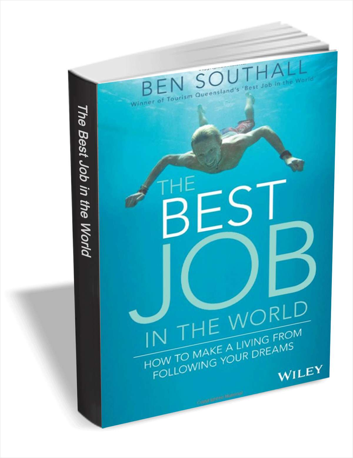 The Best Job in the World - How to Make a Living From Following Your Dreams ($19 Value) FREE For a Limited Time