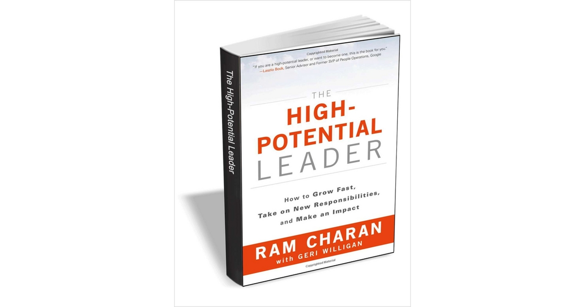 The High-Potential Leader - How to Grow Fast, Take on New Responsibilities, and Make an Impact ($20 Value) FREE For a Limited Time, Free Wiley eBook