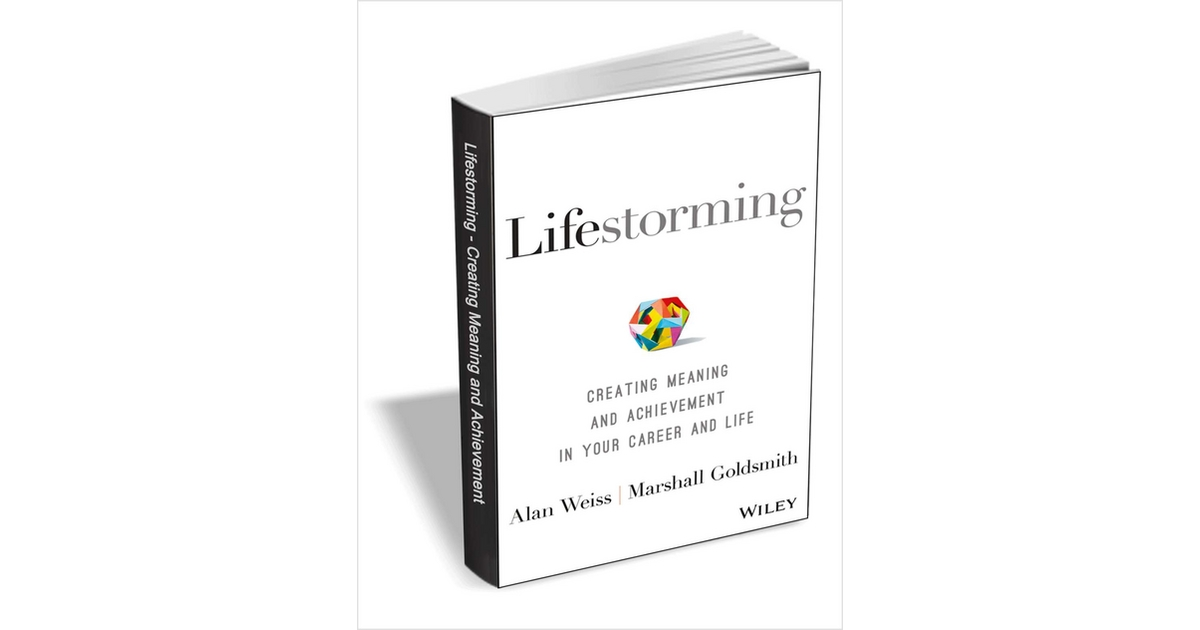 Lifestorming - Creating Meaning and Achievement in Your Career and Life ($13 Value) FREE For a Limited Time, Free Wiley eBook