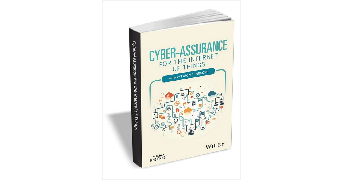 Cyber-Assurance for the Internet of Things ($99 Value) FREE For a Limited Time, Free Wiley eBook