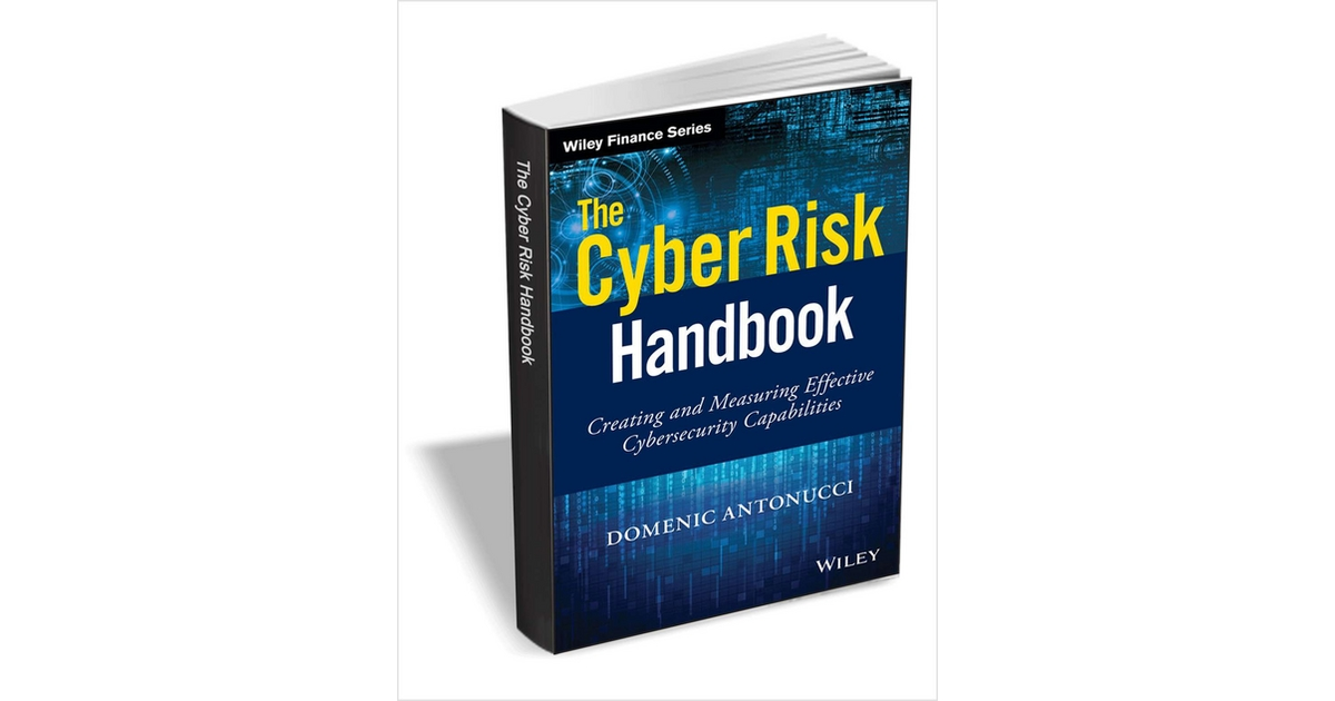 The Cyber Risk Handbook - Creating and Measuring Effective Cybersecurity Capabilities ($43 Value) FREE For a Limited Time, Free Wiley eBook