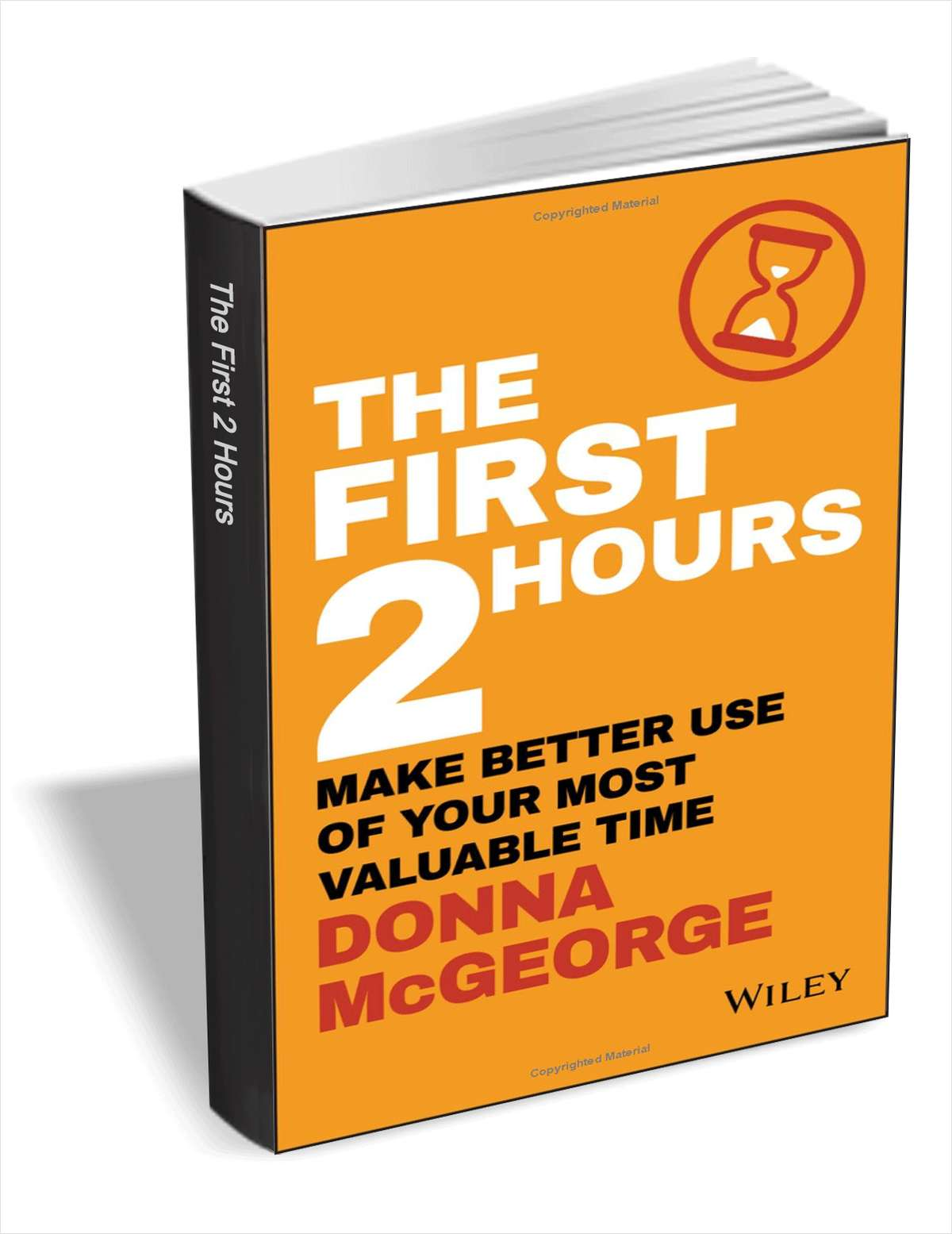 The First 2 Hours: Make Better Use of Your Most Valuable Time ($11.99 Value) FREE for a Limited Time