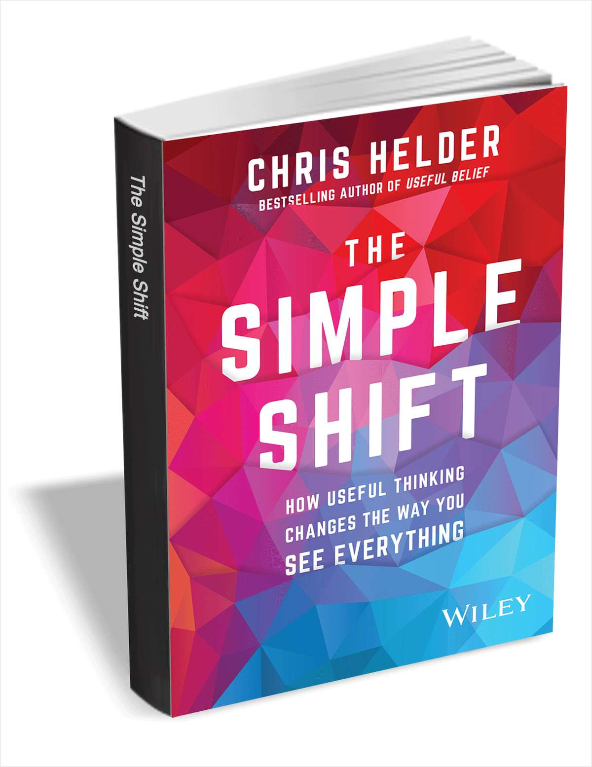 The Simple Shift: How Useful Thinking Changes the Way You See Everything ($8.00 Value) FREE for a Limited Time