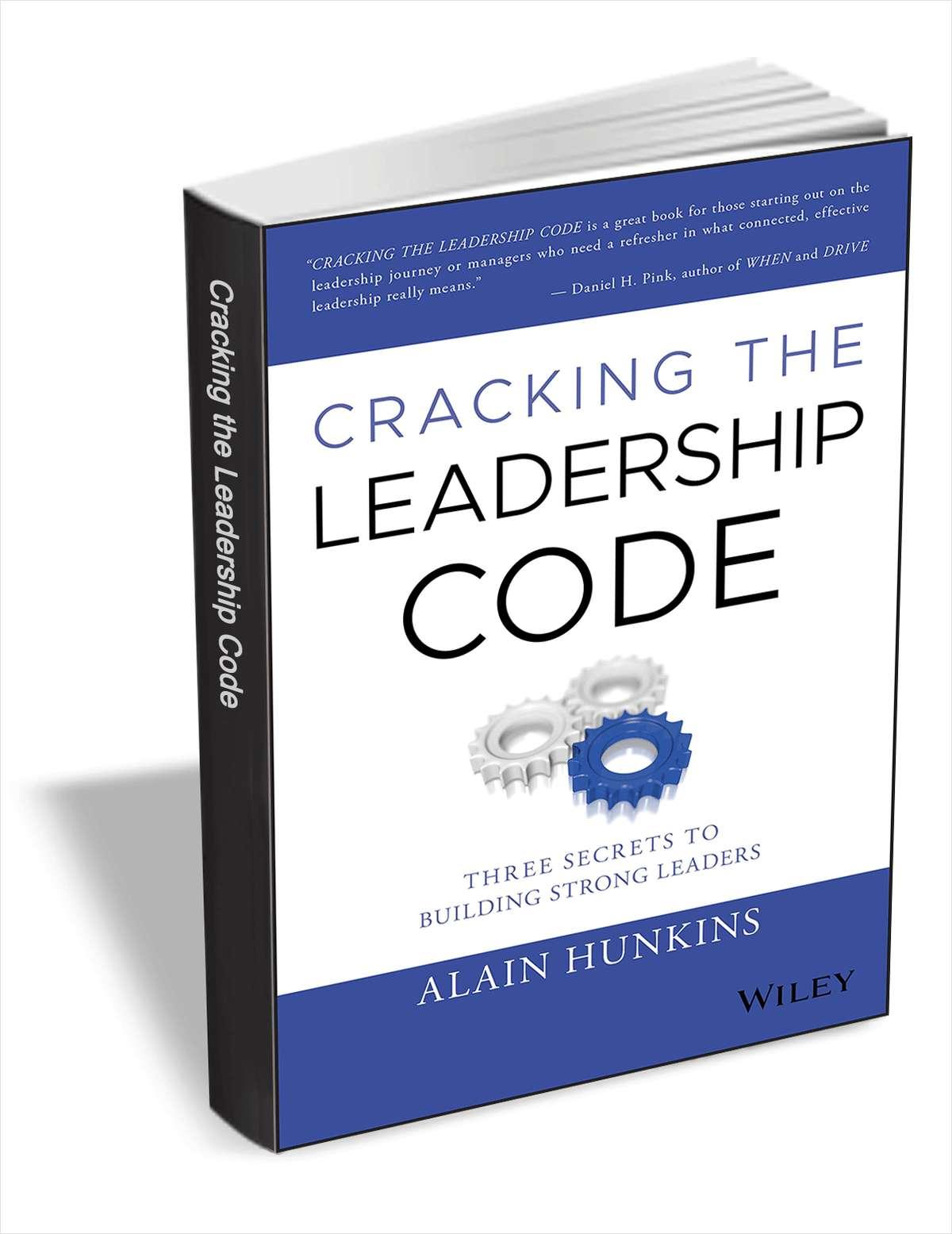 破解领导密码:打造强大领导者的三个秘密($27.00价值