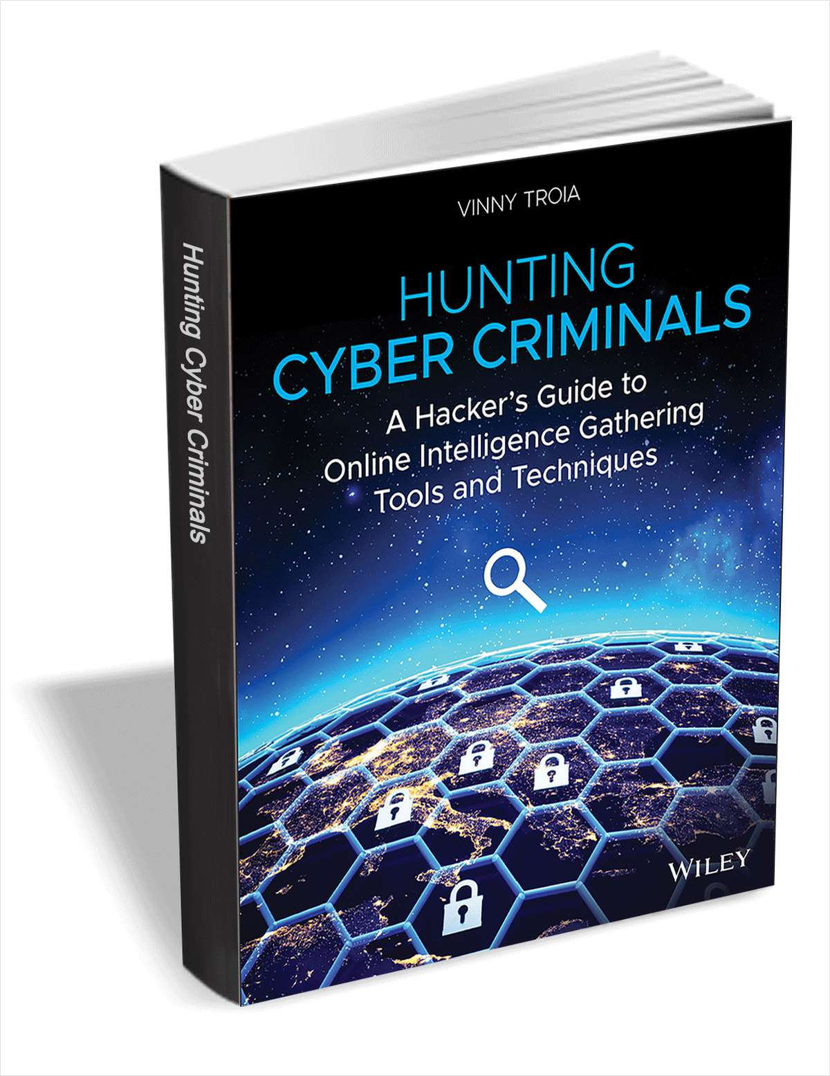 Hunting Cyber Criminals: A Hacker's Guide to Online Intelligence Gathering Tools and Techniques ($24.00 Value) FREE for a Limited Time