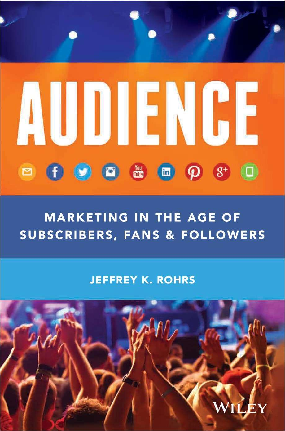 Audience: Marketing in the Age of Subscribers, Fans and Followers--Free Sample Chapter