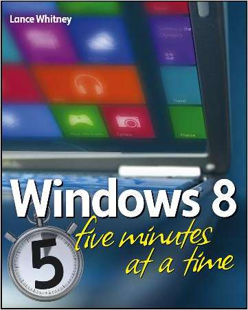 Windows 8 Five Minutes at a Time--Free Sample Chapter