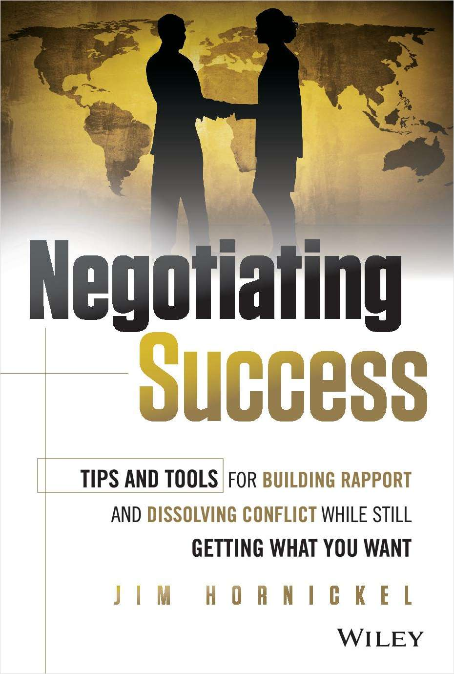 Negotiating Success: Tips and Tools for Building Rapport and Dissolving Conflict While Still Getting What You Want--Free Sample Chapter