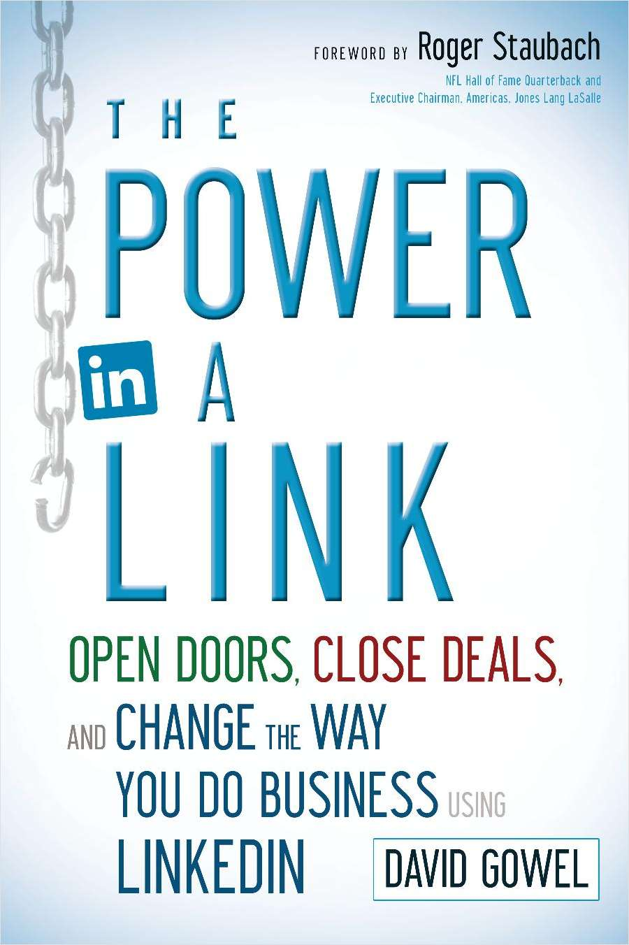The Power in a Link: Open Doors, Close Deals, and Change the Way You Do Business Using LinkedIn--Free Sample Chapter