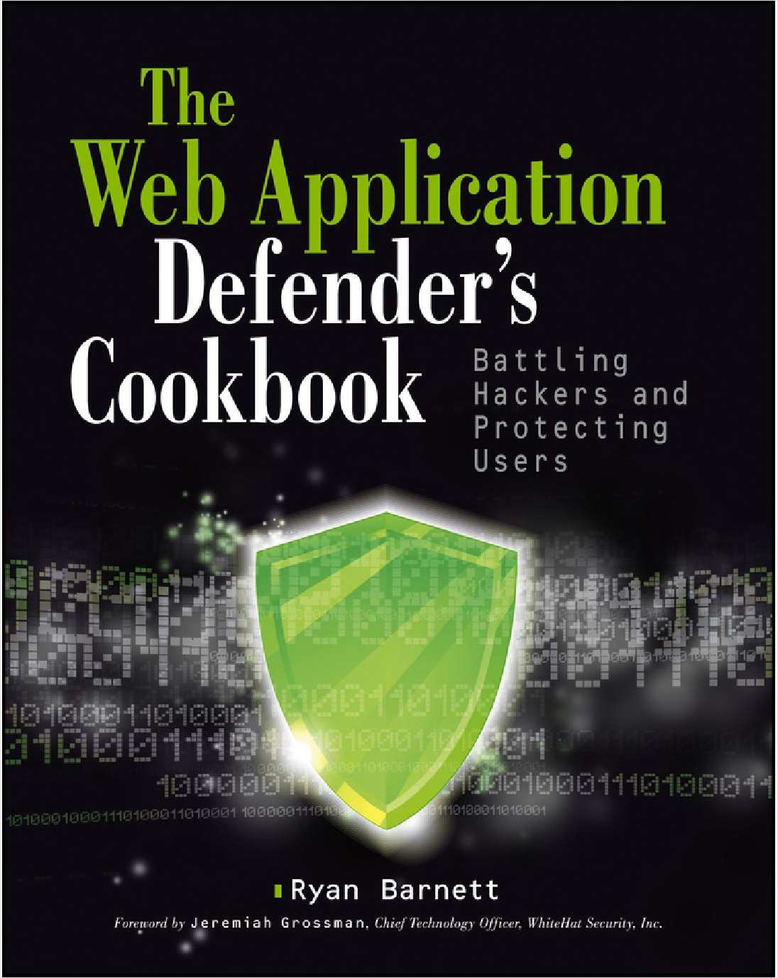 Web Application Defender's Cookbook: Battling Hackers and Protecting Users--Free Sample Chapter