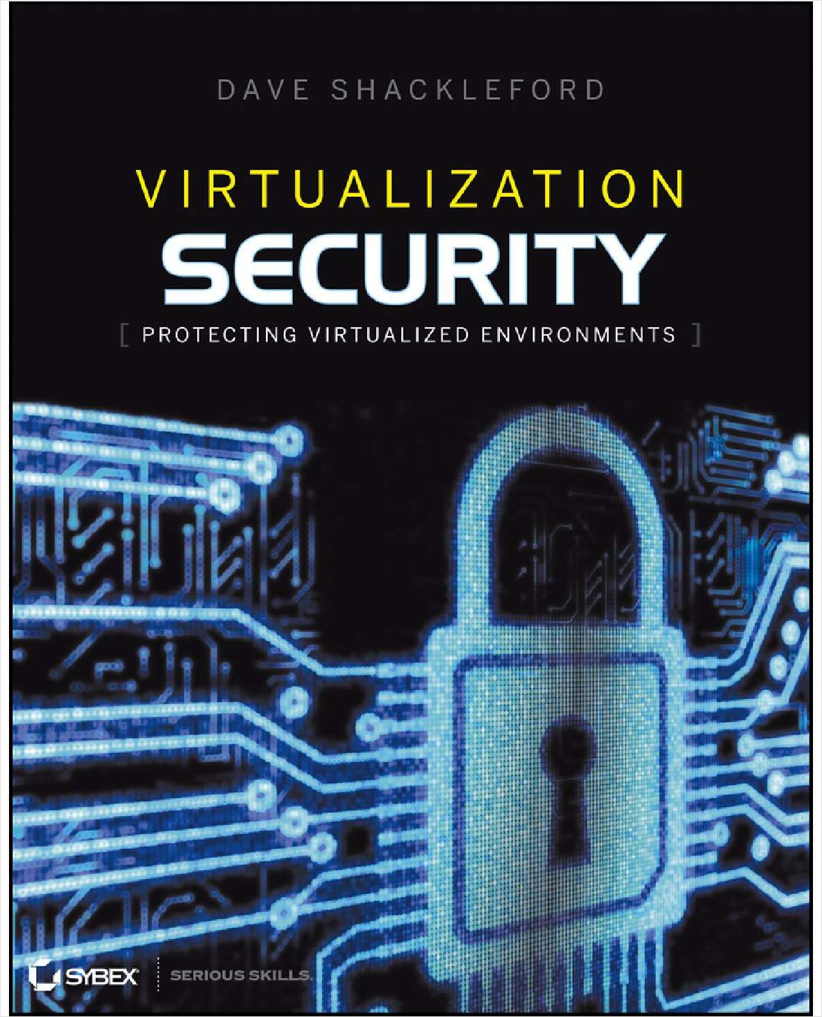 Virtualization Security: Protecting Virtualized Environments--Free Sample Chapter