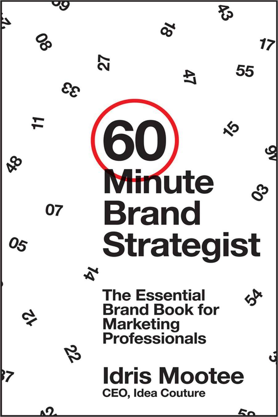 60-Minute Brand Strategist: The Essential Brand Book for Marketing Professionals--Free Sample Chapter
