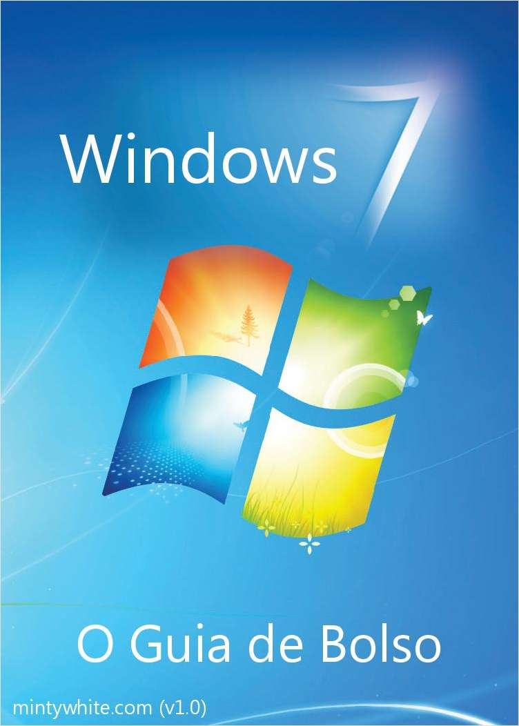 Windows 7 - O Guia de Bolso
