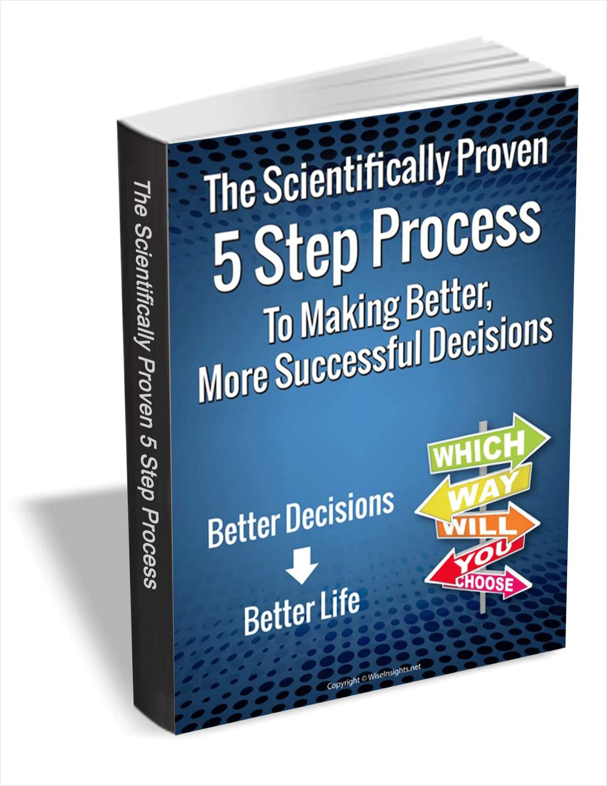 The Scientifically Proven 5 Step Process To Making Better, More Successful Decisions