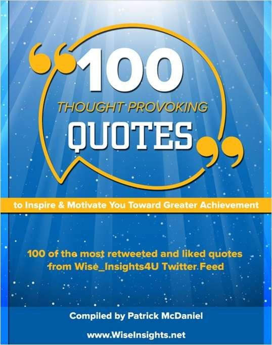 100 Thought Provoking Quotes to Inspire & Motivate You Toward Greater Achievement