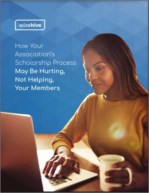 How Your Association's Scholarship Process May Be Hurting, Not Helping, Your Members