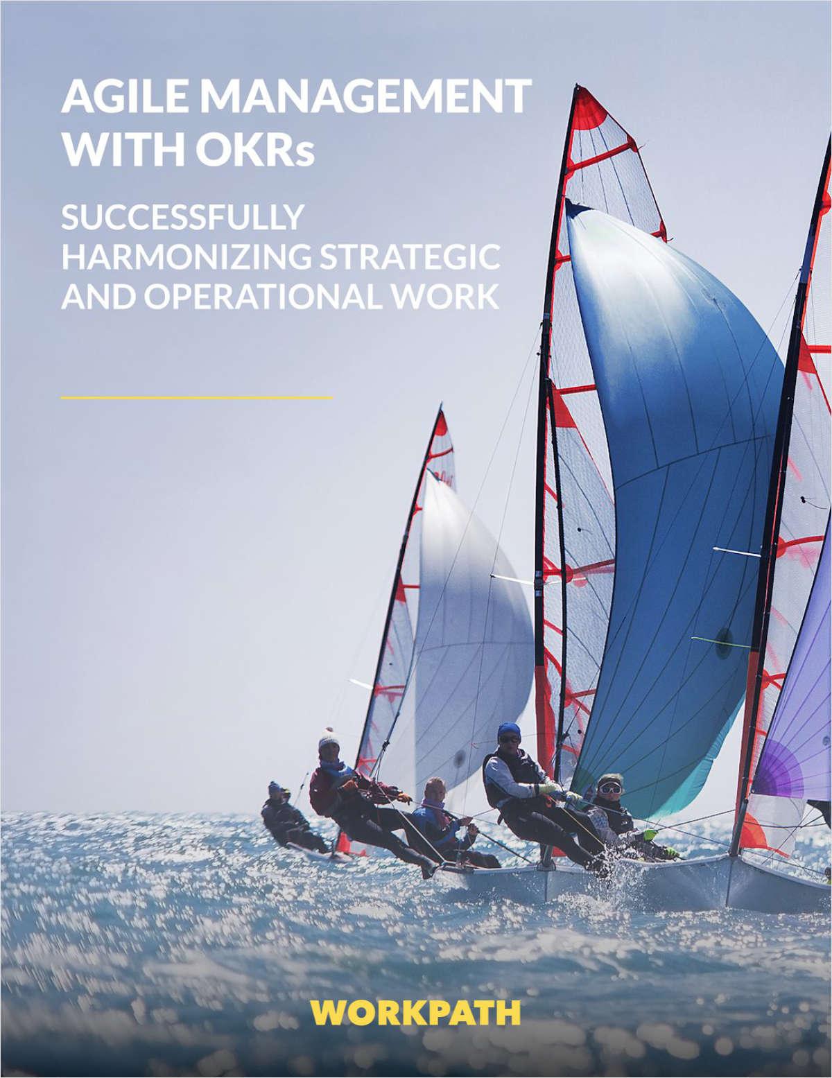 Agile Management with OKRs - Successfully harmonizing strategic and operational work