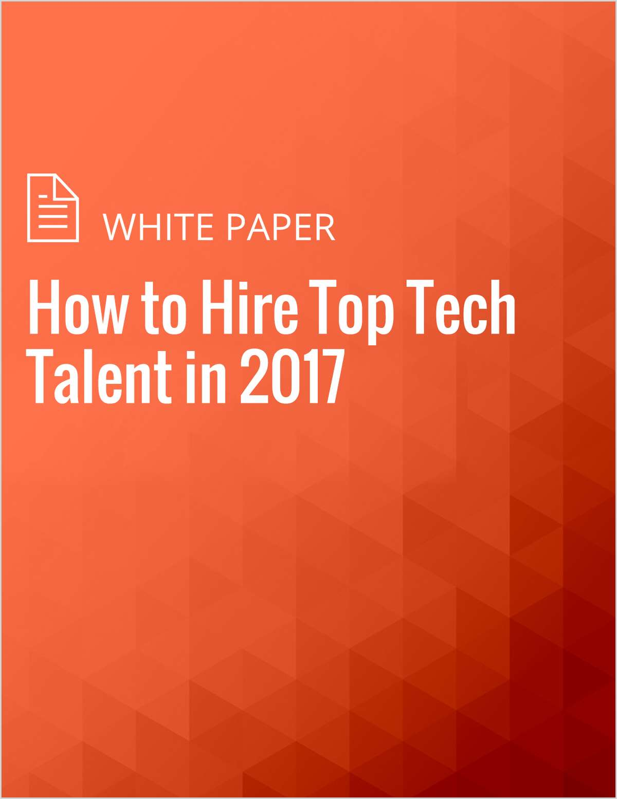 How to Hire Top Tech Talent in 2017