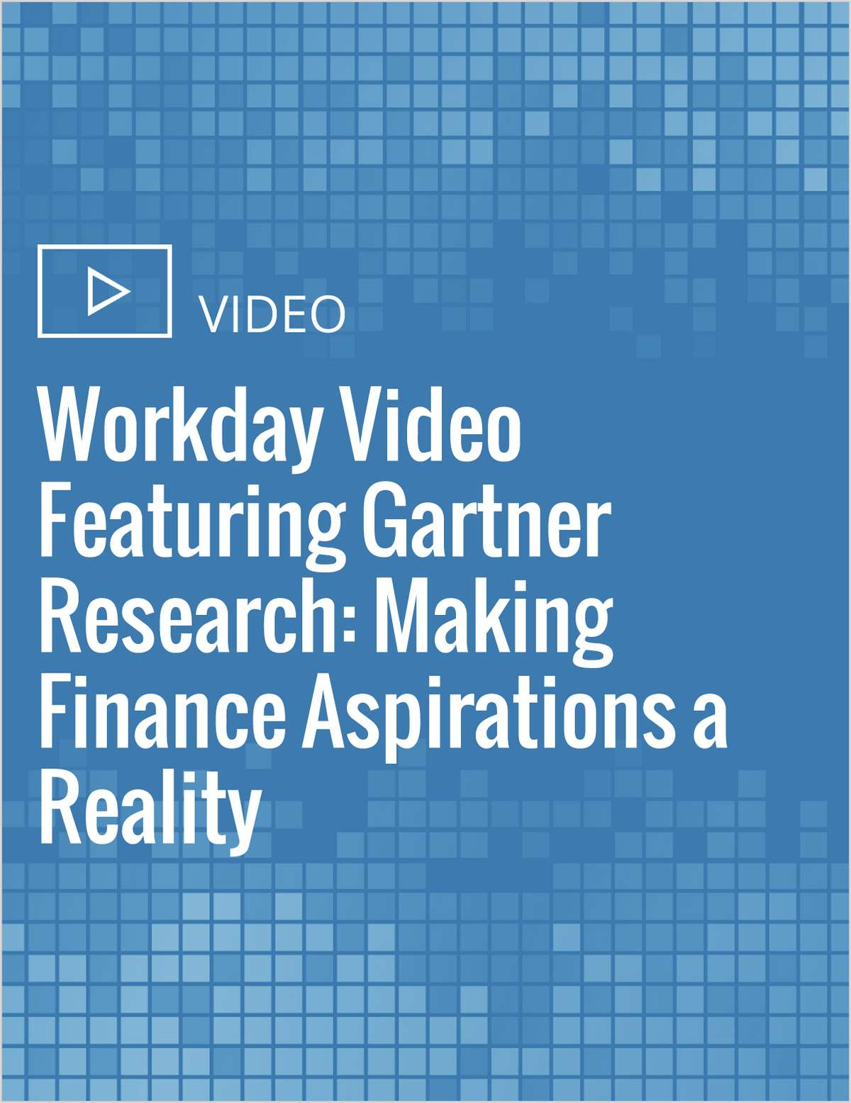 Workday Video Featuring Gartner Research: Making Finance Aspirations a Reality